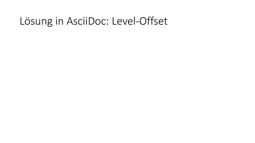 Lösung in AsciiDoc: Level-Offset