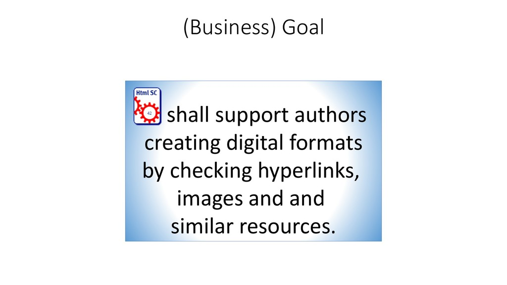 (Business) Goal shall support authors creating ...