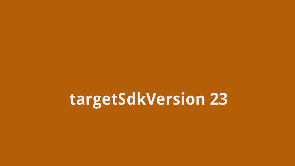 targetSdkVersion 23