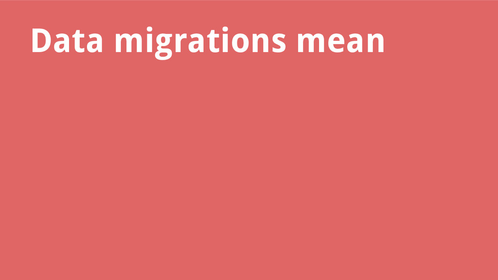 Data migrations mean
