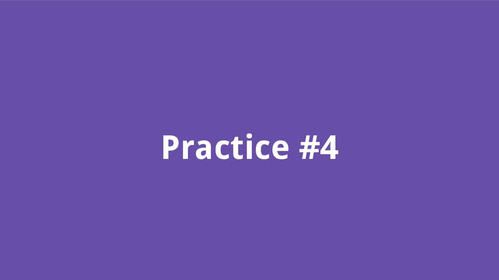 Practice #4