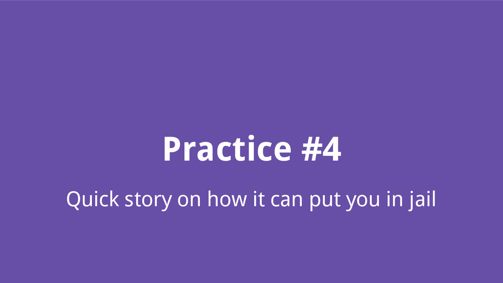 Practice #4 Quick story on how it can put you i...