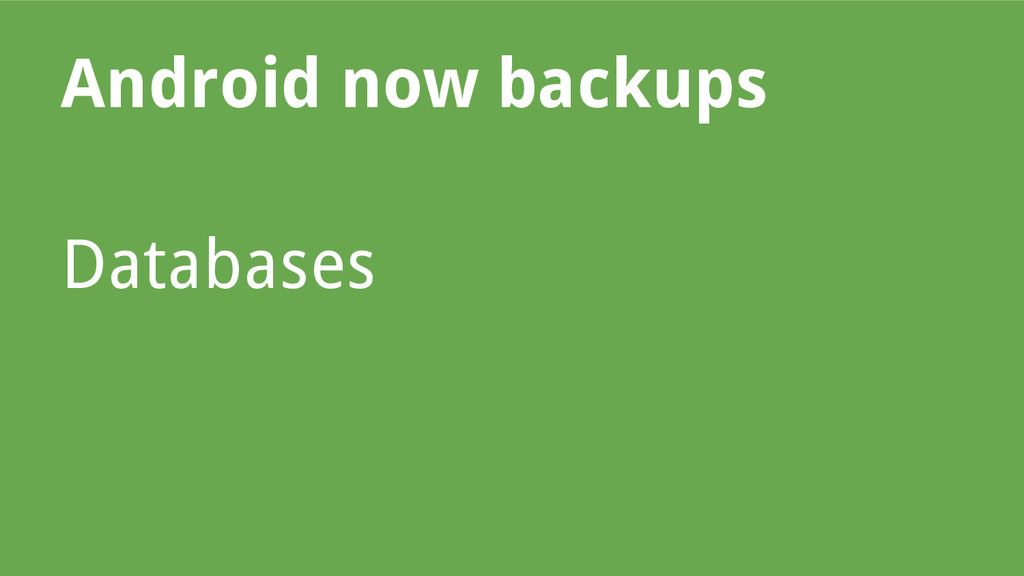 Android now backups Databases