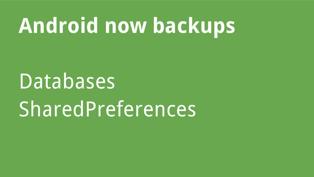 Android now backups Databases SharedPreferences