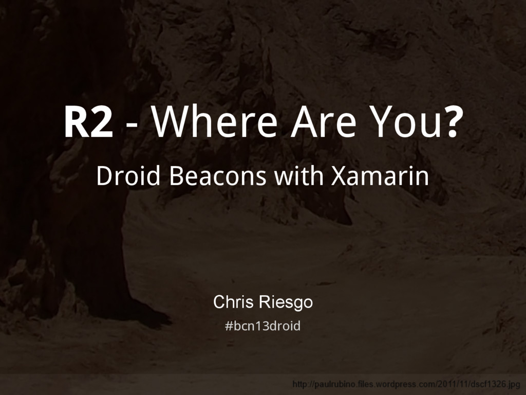 R2 - Where Are You? Droid Beacons with Xamarin ...