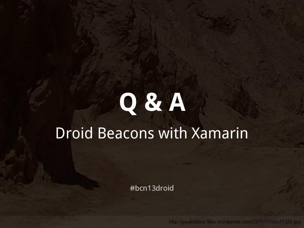 Q & A Droid Beacons with Xamarin #bcn13droid