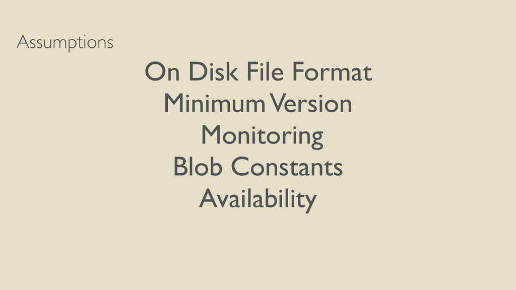 Assumptions On Disk File Format Minimum Version...