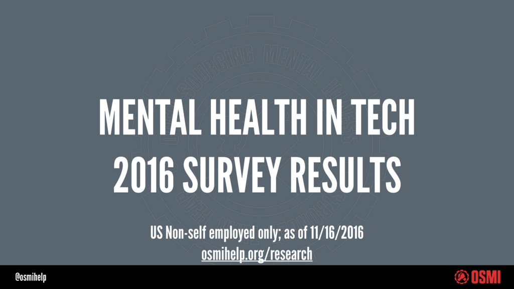 @osmihelp MENTAL HEALTH IN TECH 2016 SURVEY RES...