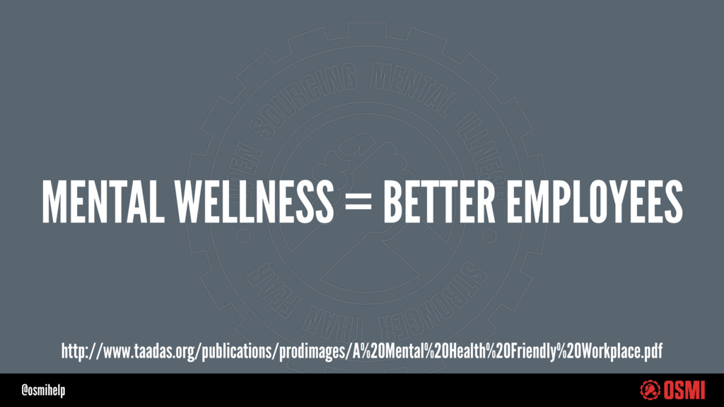 @osmihelp MENTAL WELLNESS = BETTER EMPLOYEES ht...