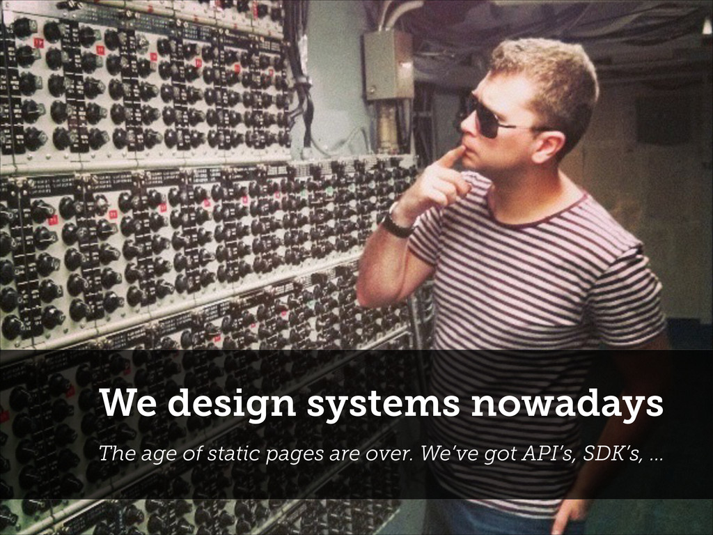We design systems nowadays The age of static pa...