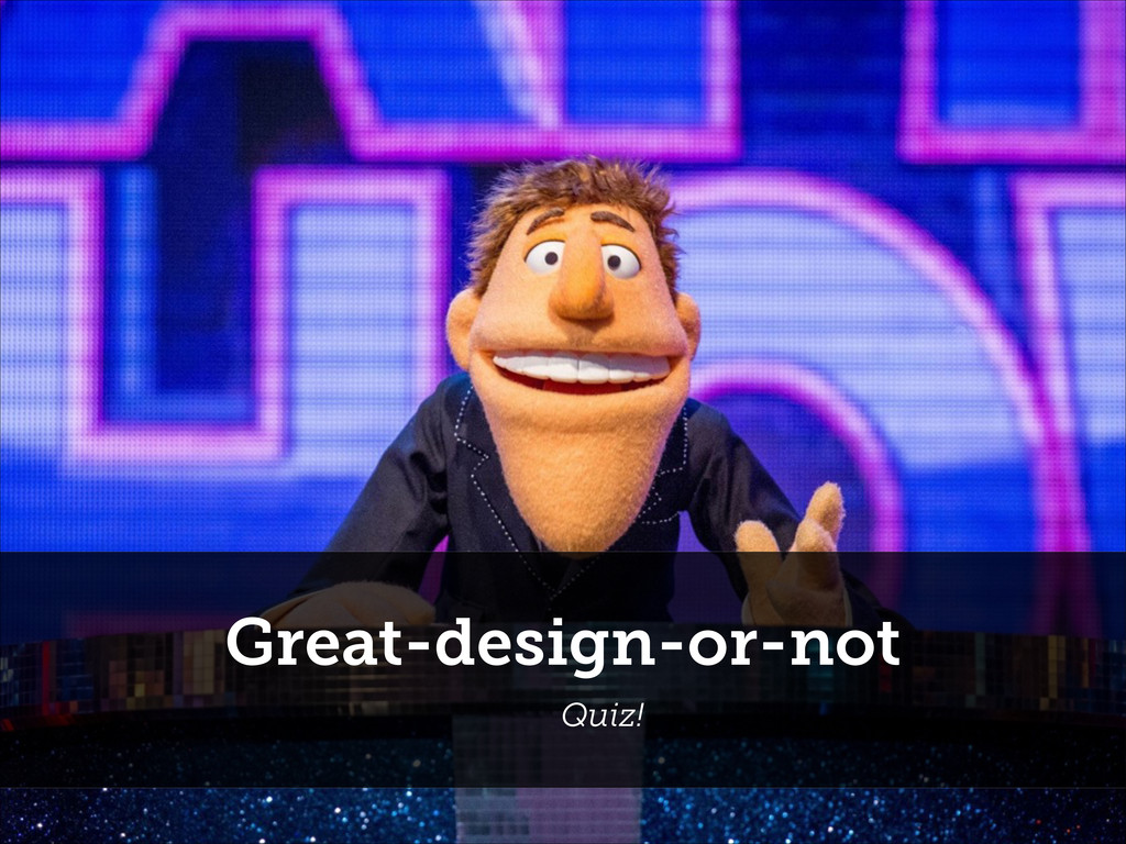 Great-design-or-not Quiz!