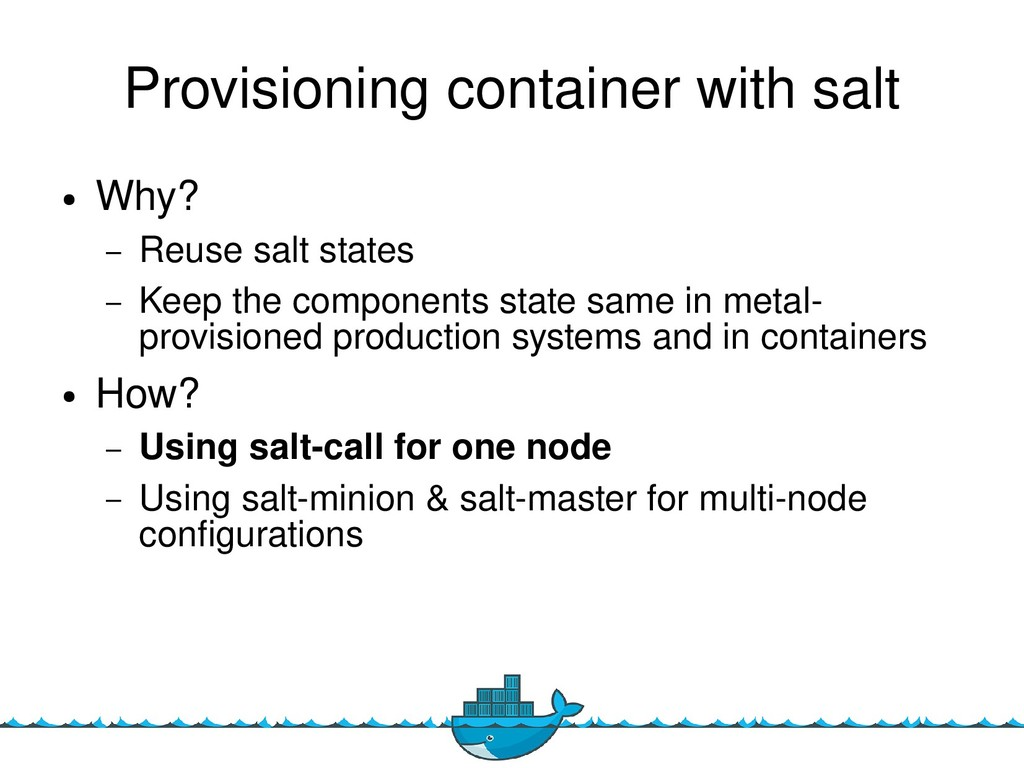16 Provisioning container with salt ● Why? – Re...