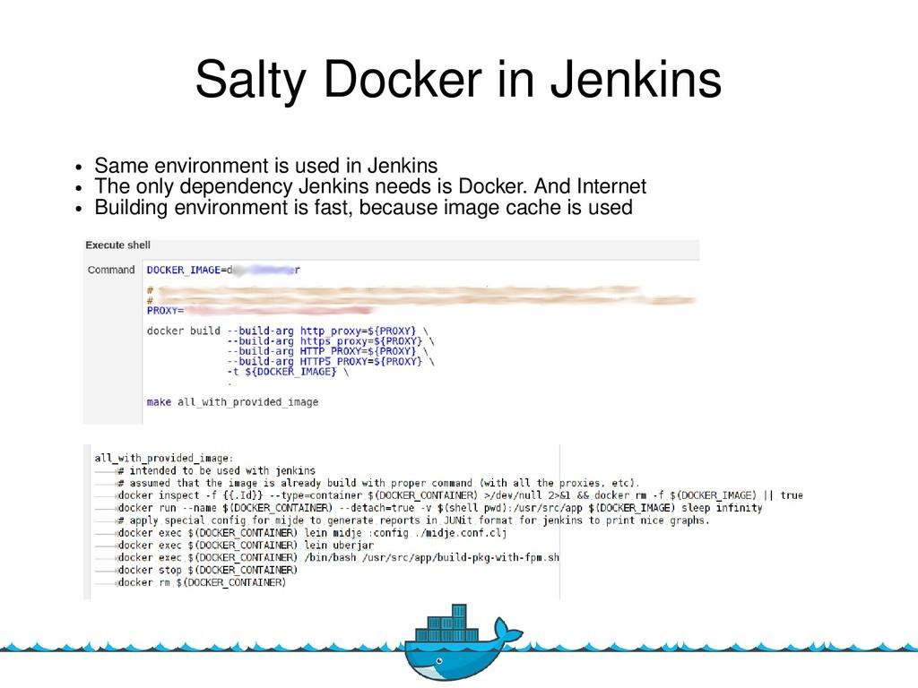 18 Salty Docker in Jenkins ● Same environment i...