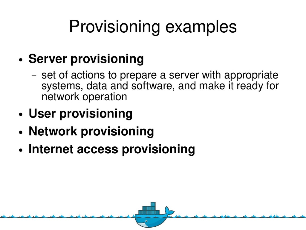 7 Provisioning examples ● Server provosoononi –...