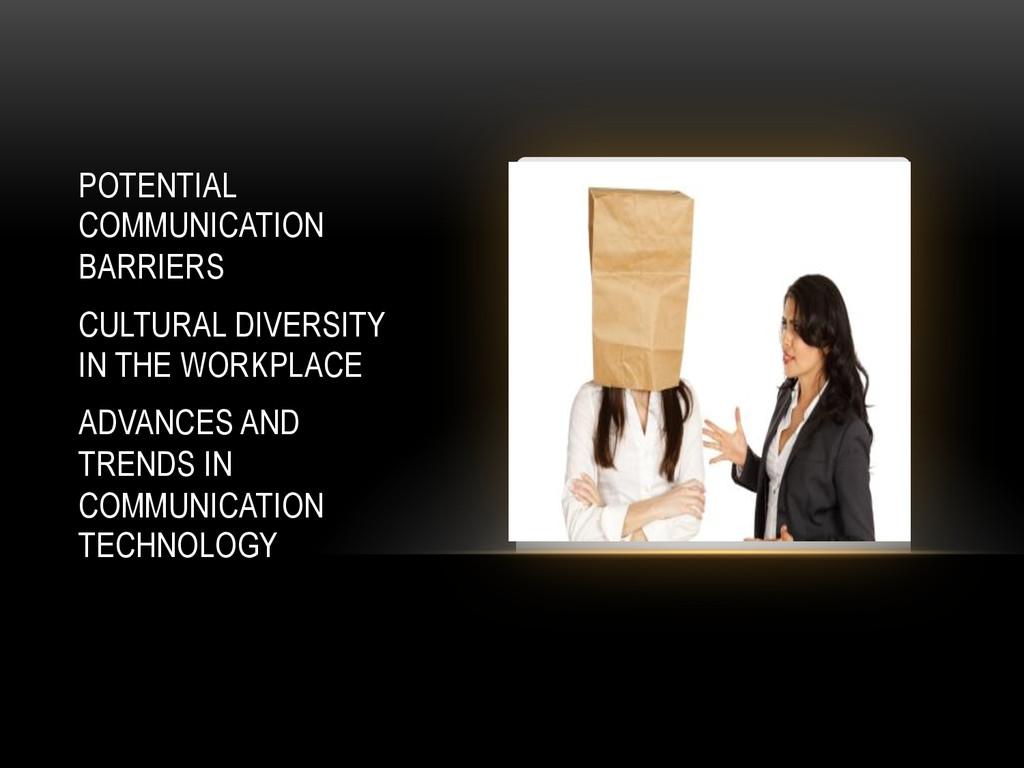 POTENTIAL COMMUNICATION BARRIERS CULTURAL DIVER...
