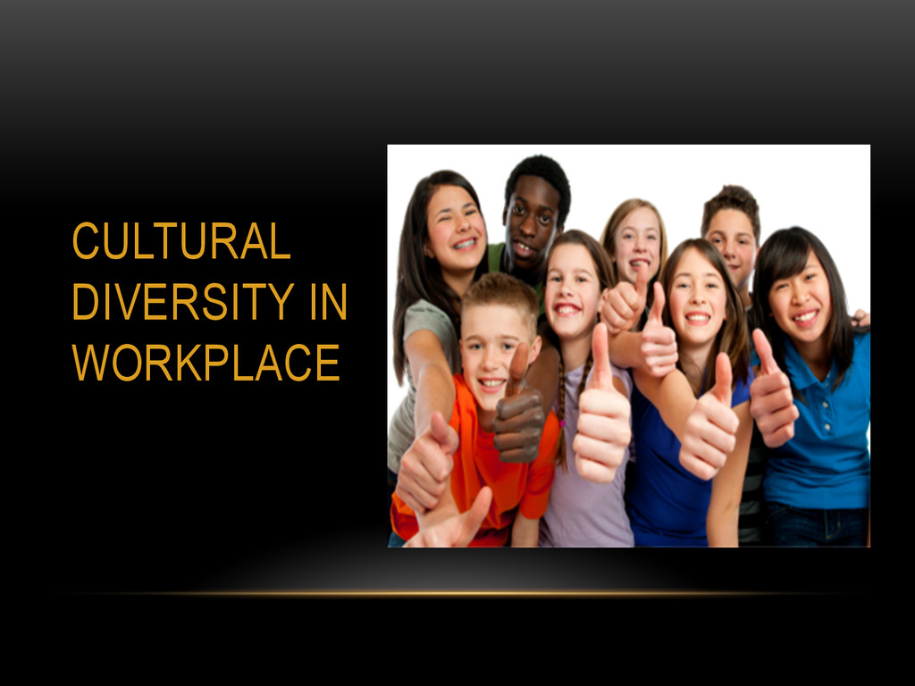 CULTURAL DIVERSITY IN WORKPLACE
