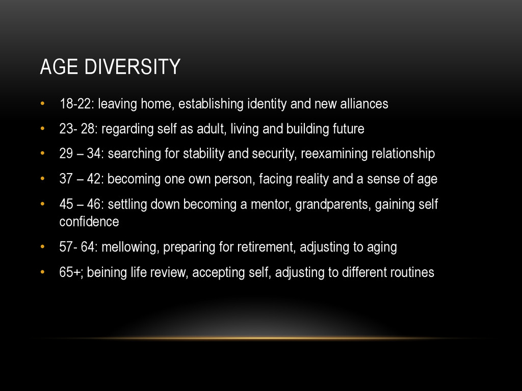 AGE DIVERSITY • 18-22: leaving home, establish...