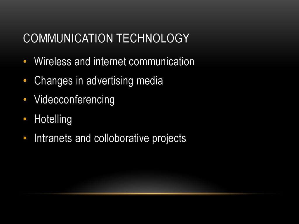 COMMUNICATION TECHNOLOGY • Wireless and intern...