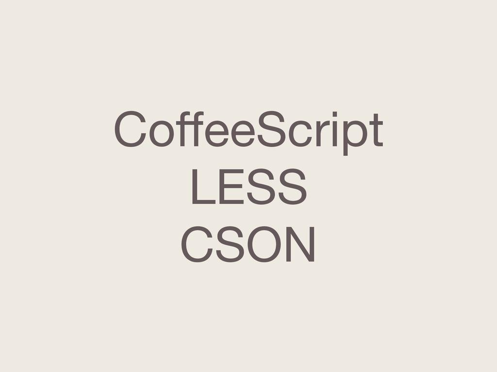 CoffeeScript  LESS  CSON