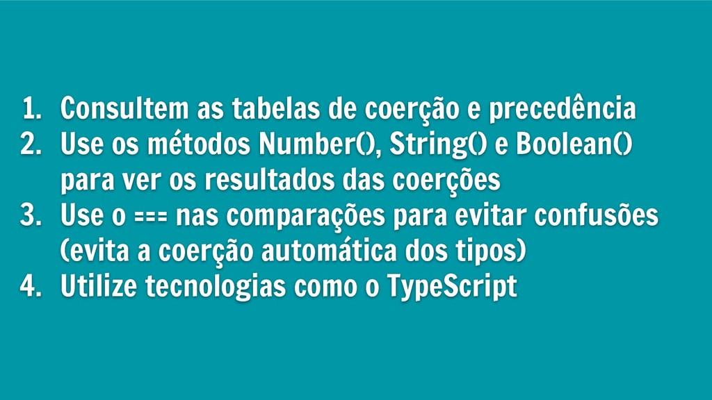 1. Consultem as tabelas de coerção e precedênci...