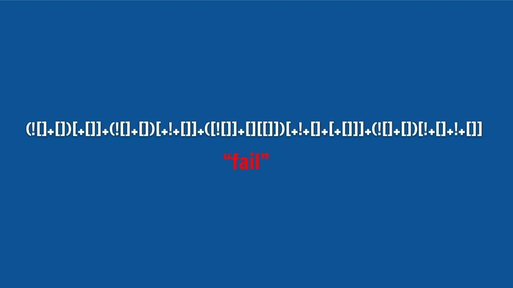 (![]+[])[+[]]+(![]+[])[+!+[]]+([![]]+[][[]])[+!...