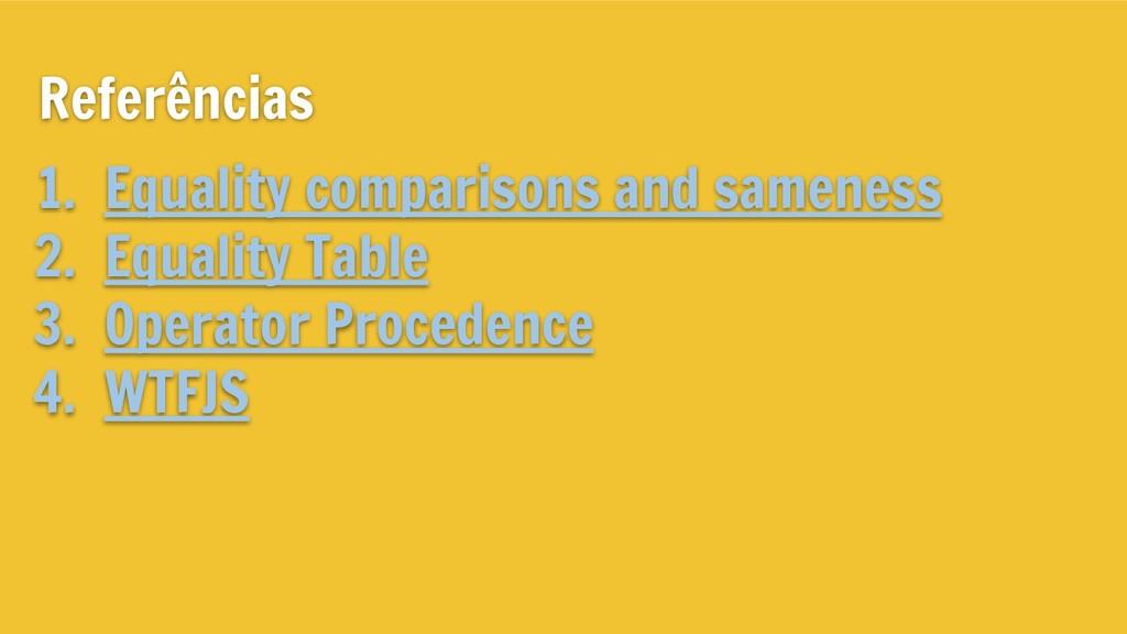 Referências 1. Equality comparisons and samenes...