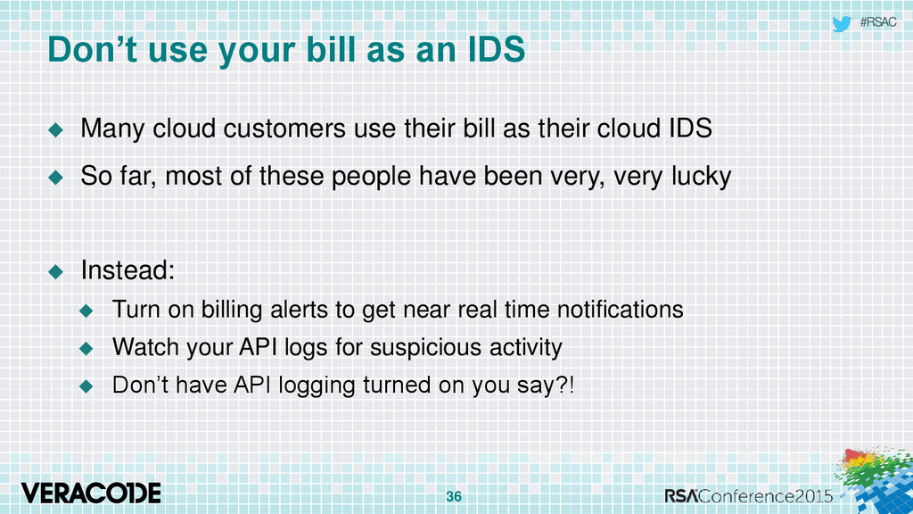 #RSAC Don't use your bill as an IDS  Many clou...