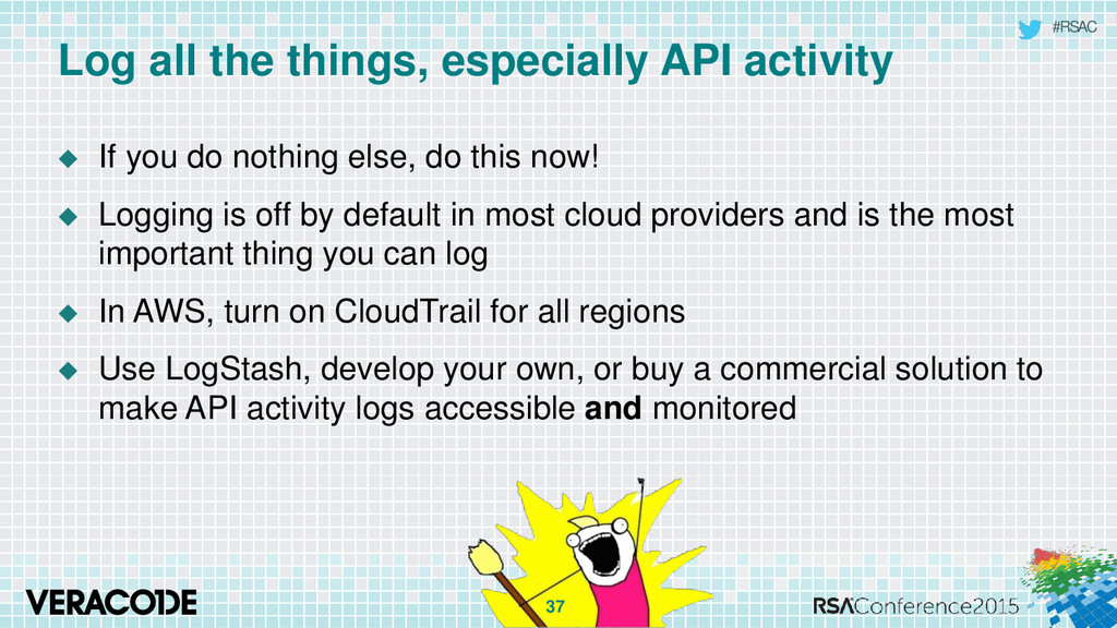 #RSAC Log all the things, especially API activi...