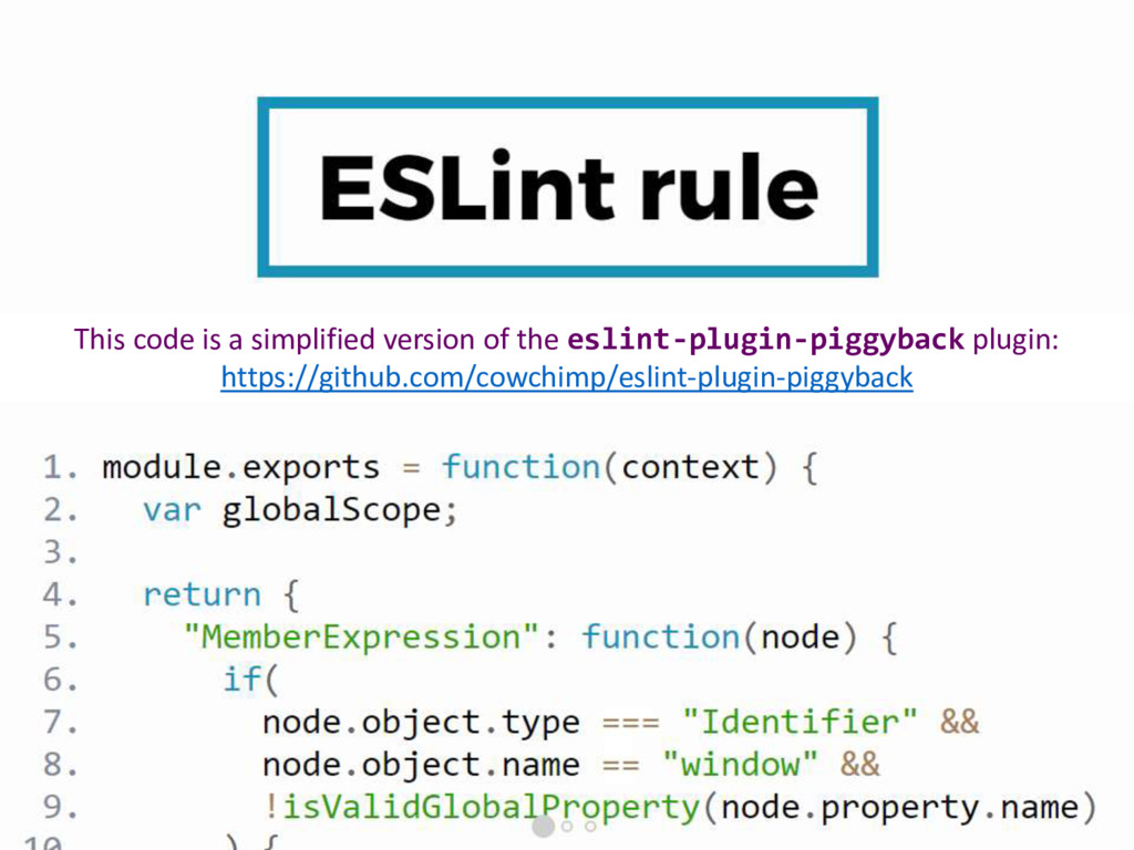 This code is a simplified version of the eslint...