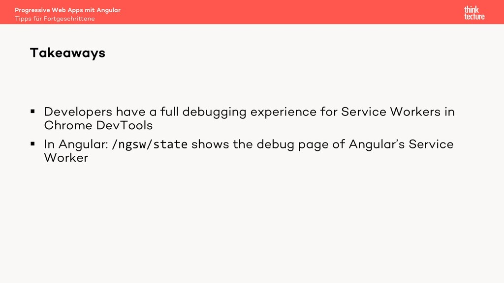 § Developers have a full debugging experience f...