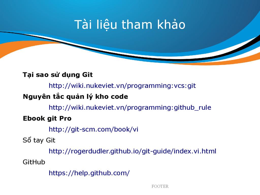 FOOTER Tài liệu tham khảo Tại sao sử dụng Git h...