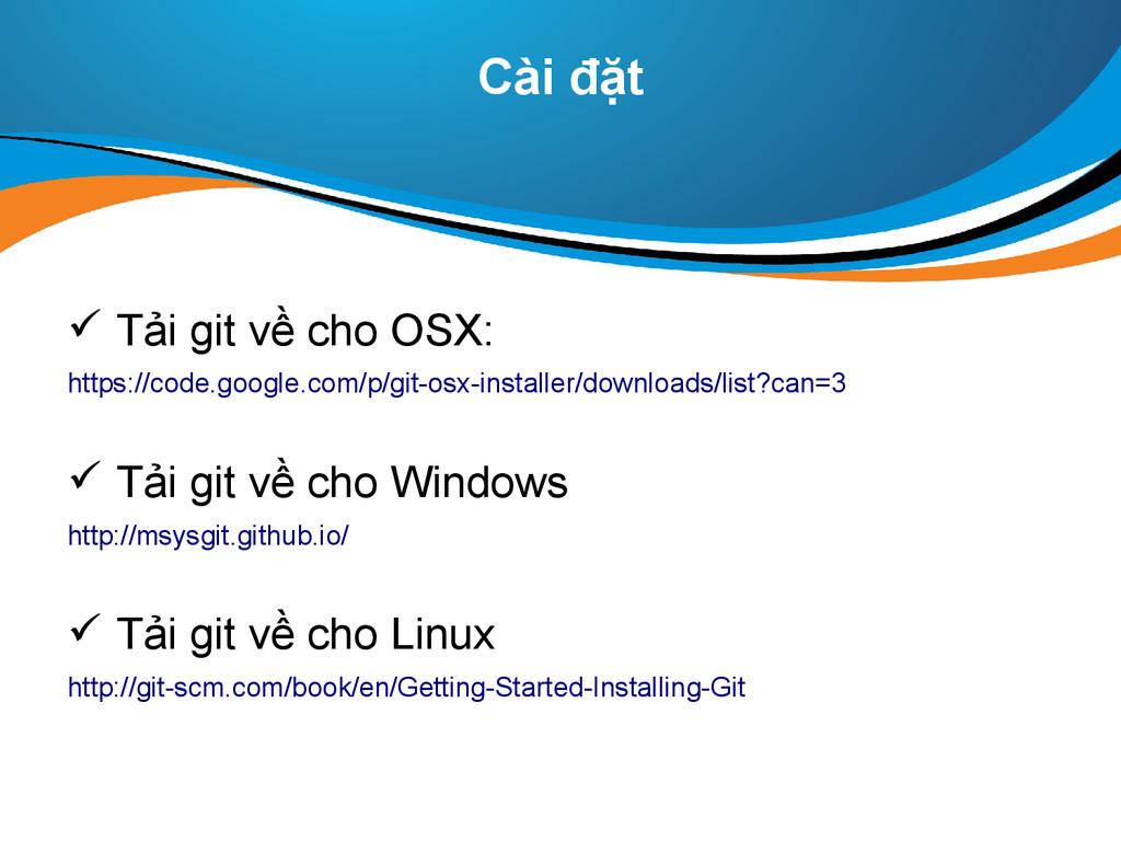 Cài đặt  Tải git về cho OSX: https://code.goog...