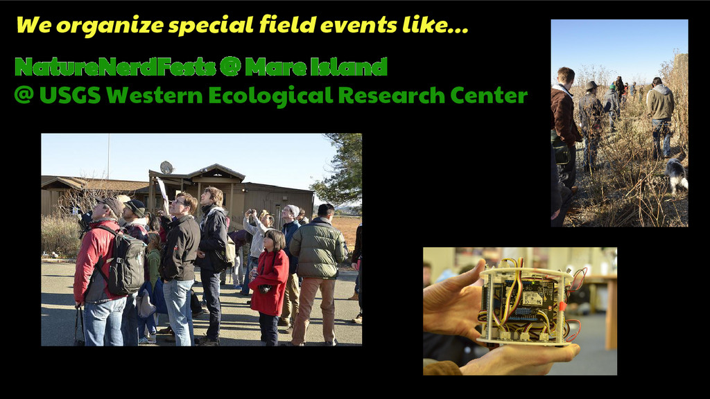 We organize special field events like… NatureNe...
