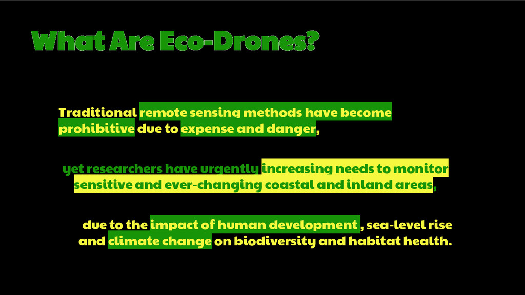 What Are Eco-Drones? Traditional remote sensing...