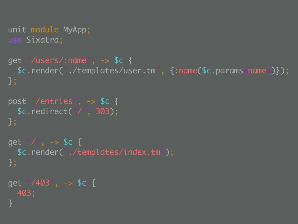 unit module MyApp; use Sixatra; get '/users/:na...
