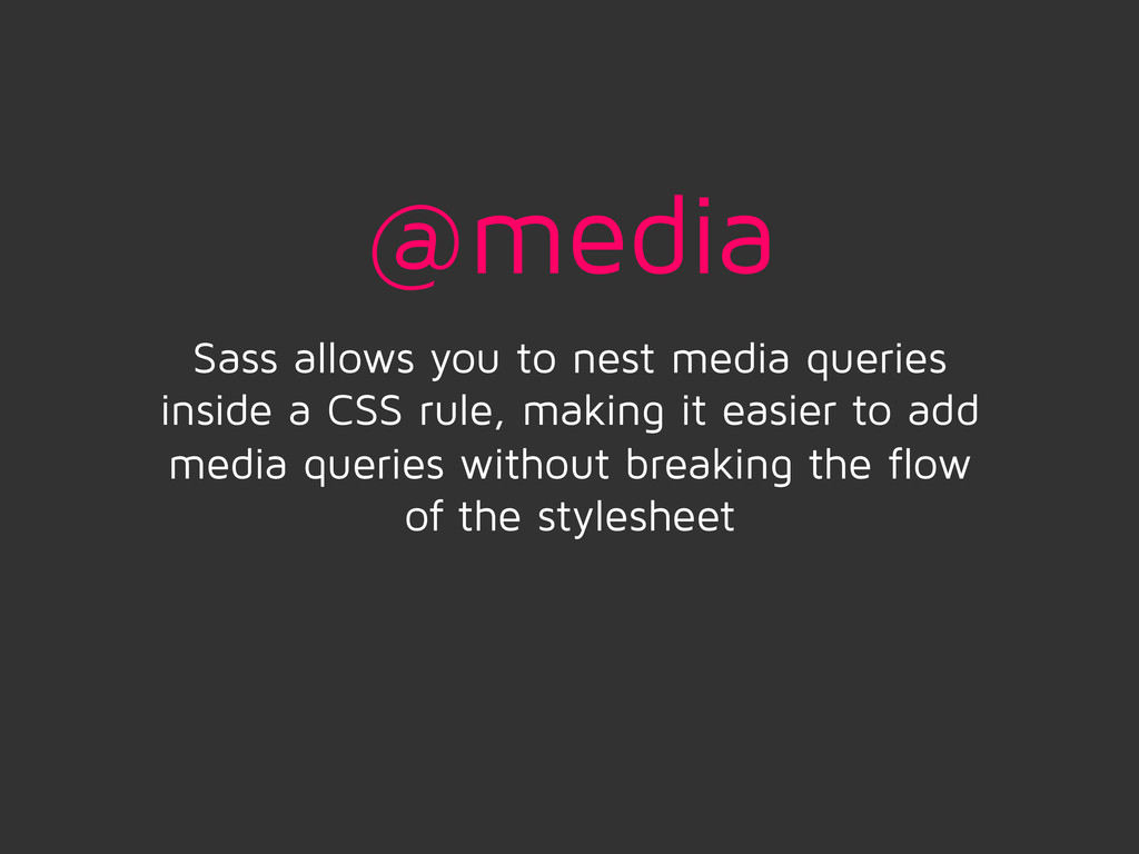 @media Sass allows you to nest media queries in...