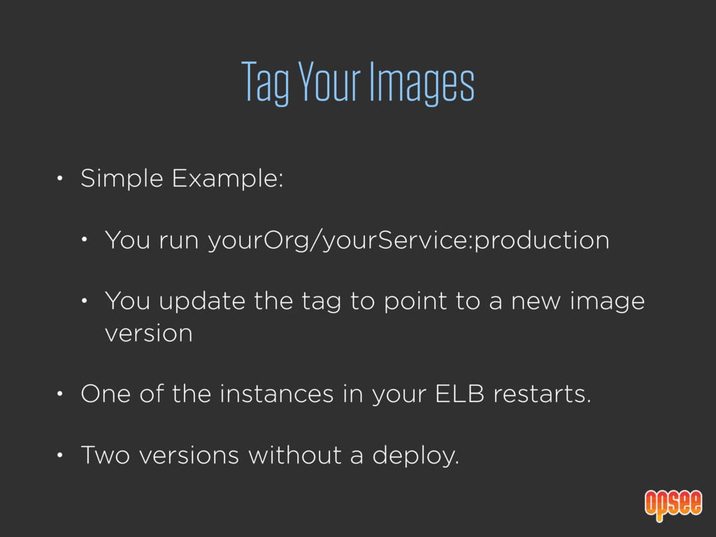 Tag Your Images • Simple Example: • You run you...