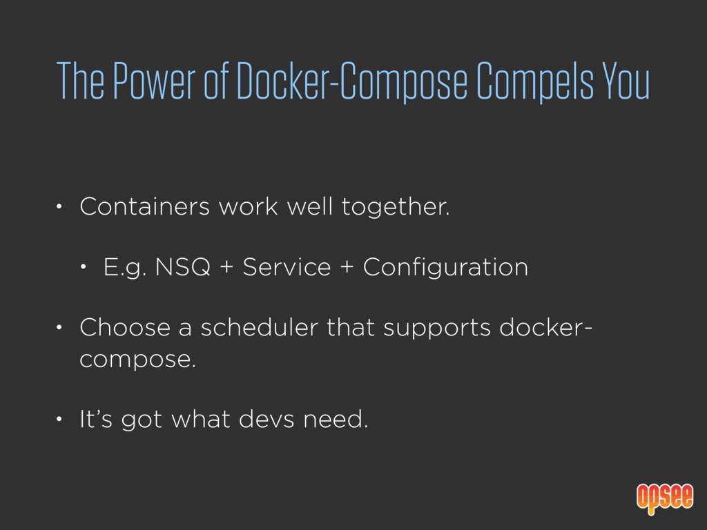 The Power of Docker-Compose Compels You • Conta...