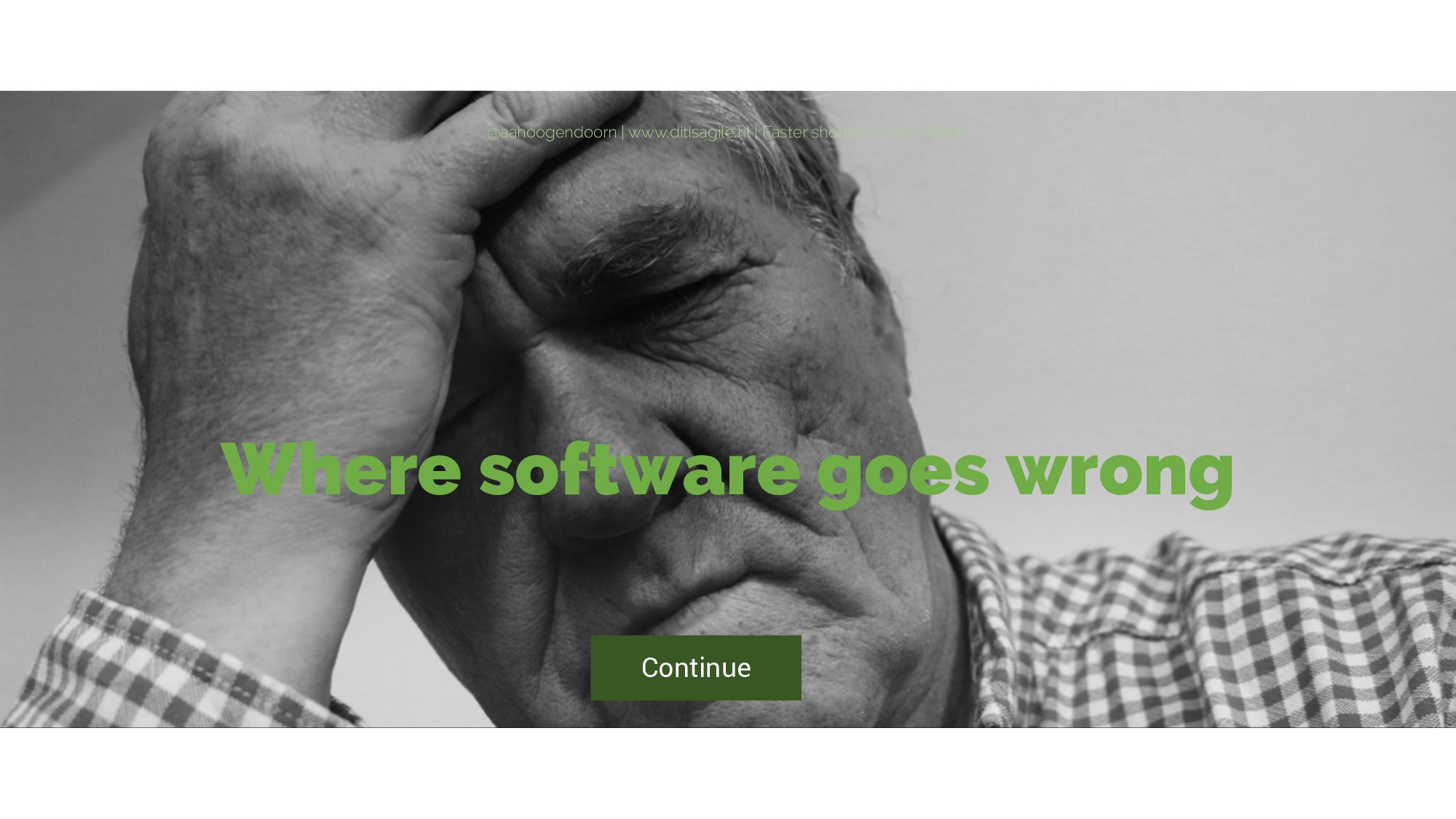 Where software goes wrong Continue @aahoogendoo...