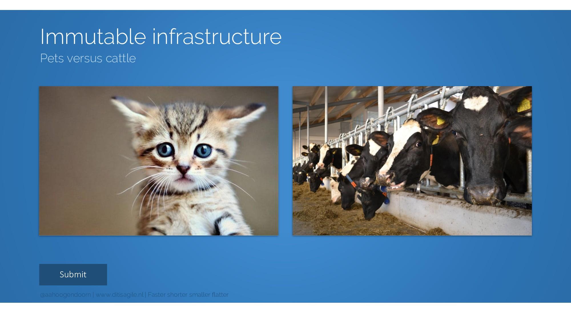 Submit Immutable infrastructure Pets versus cat...