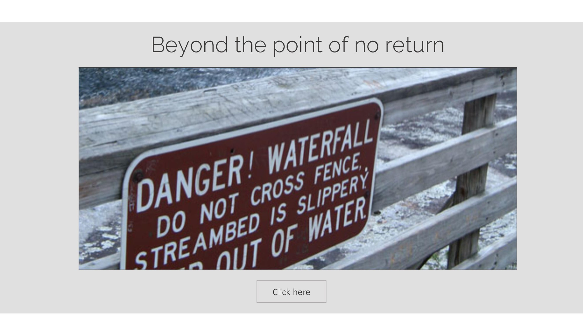 Click here Beyond the point of no return