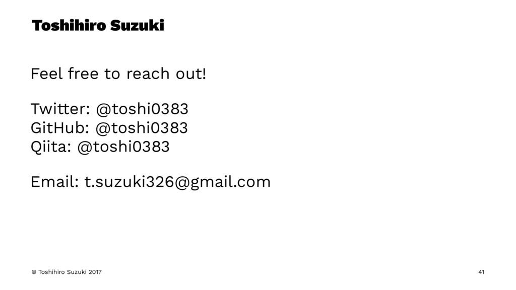 Toshihiro Suzuki Feel free to reach out! Twitte...