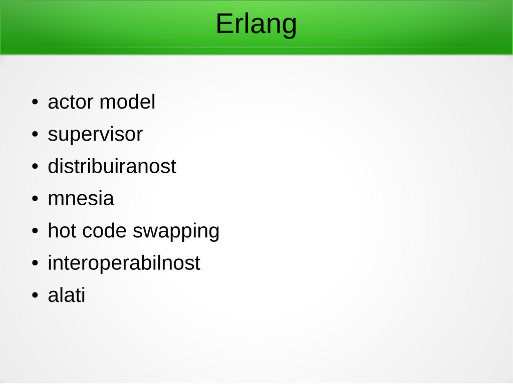 Erlang ● actor model ● supervisor ● distribuira...