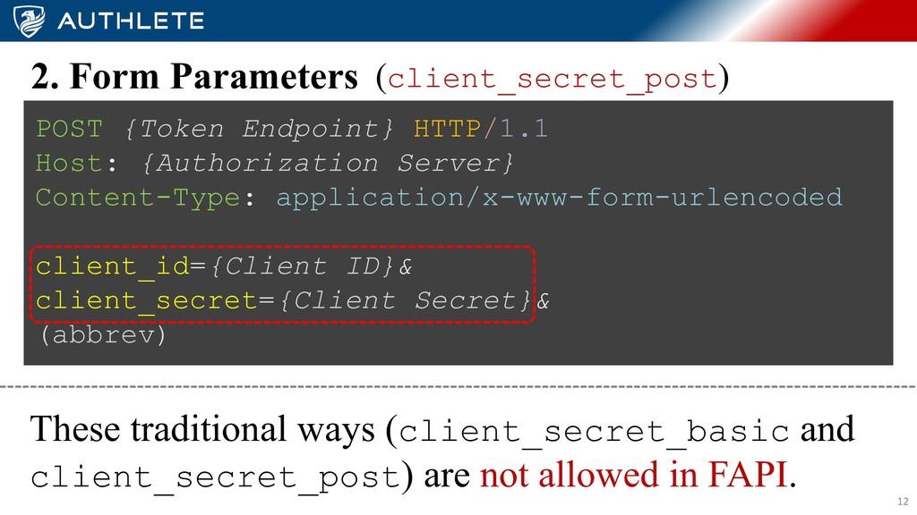 12 2. Form Parameters (client_secret_post) POST...