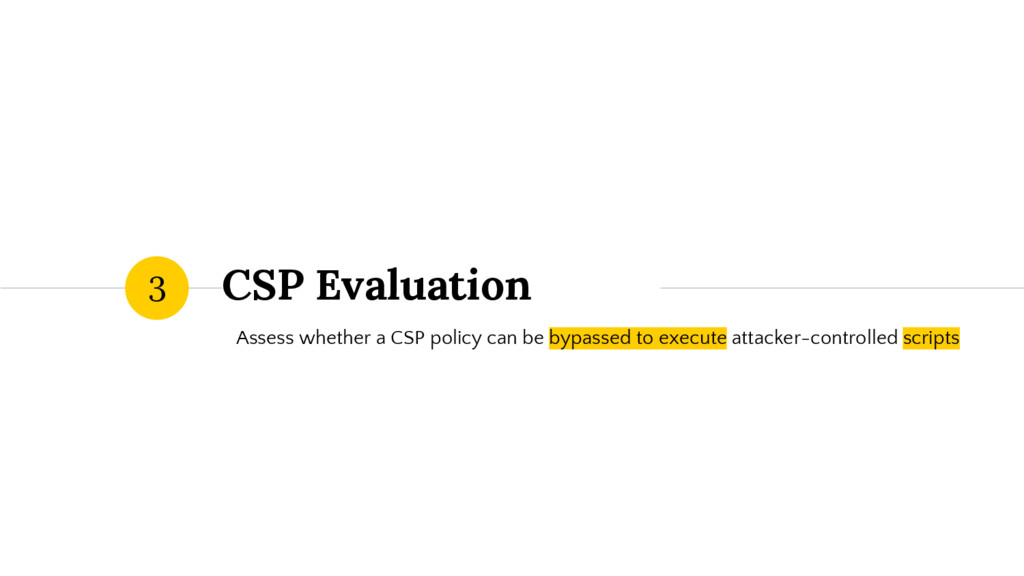 CSP Evaluation Assess whether a CSP policy can ...