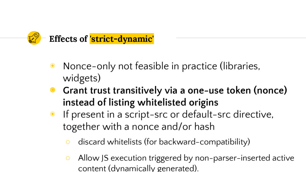Effects of 'strict-dynamic' ◉ Nonce-only not fe...