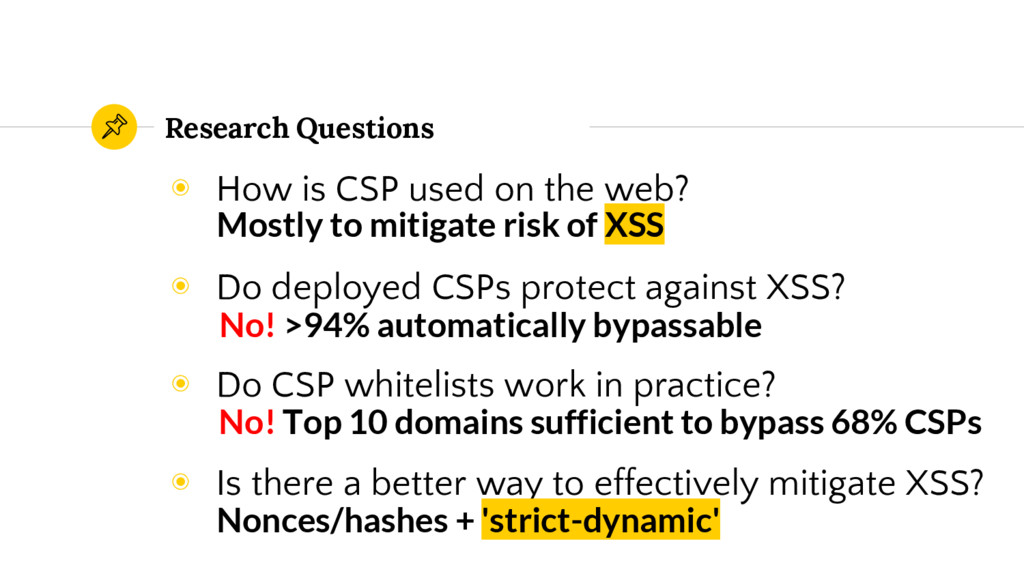 Research Questions ◉ How is CSP used on the web...