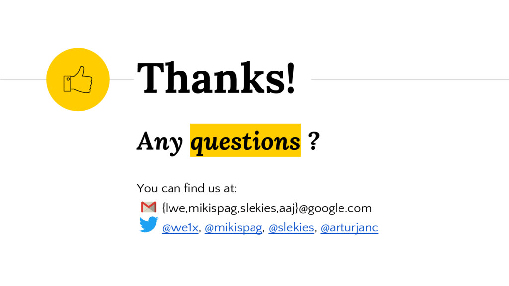 Any questions ? You can find us at: {lwe,mikisp...