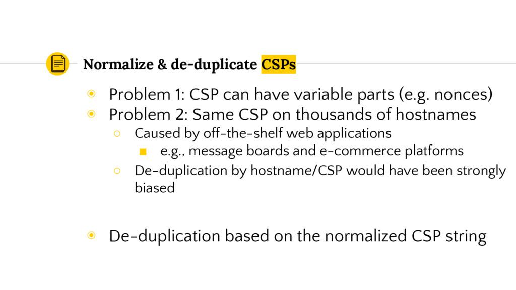Normalize & de-duplicate CSPs ◉ Problem 1: CSP ...