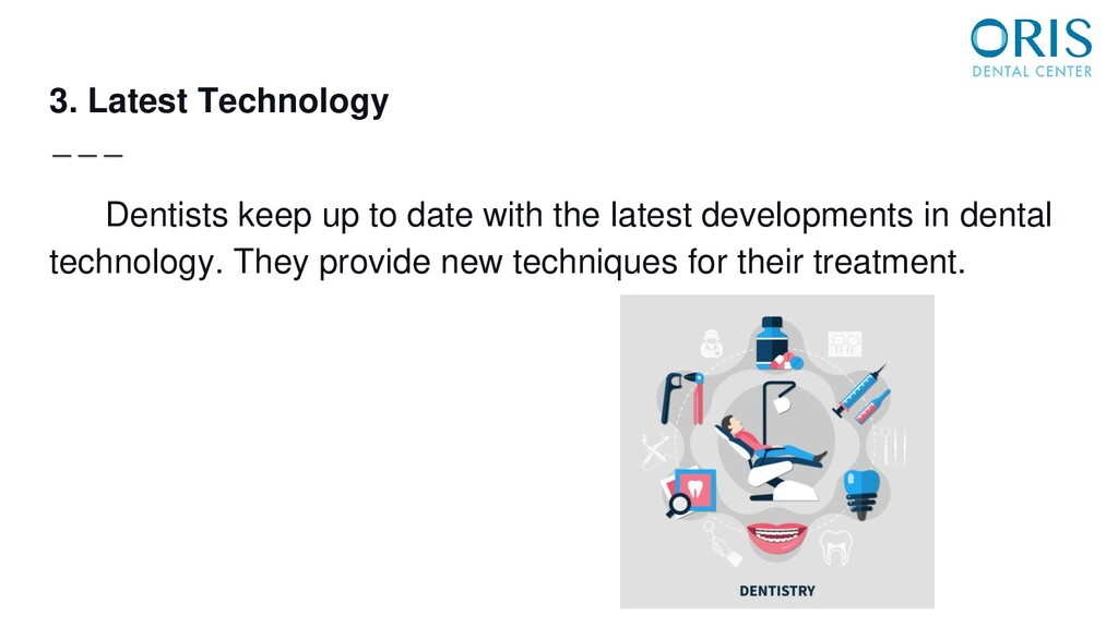 3. Latest Technology Dentists keep up to date w...